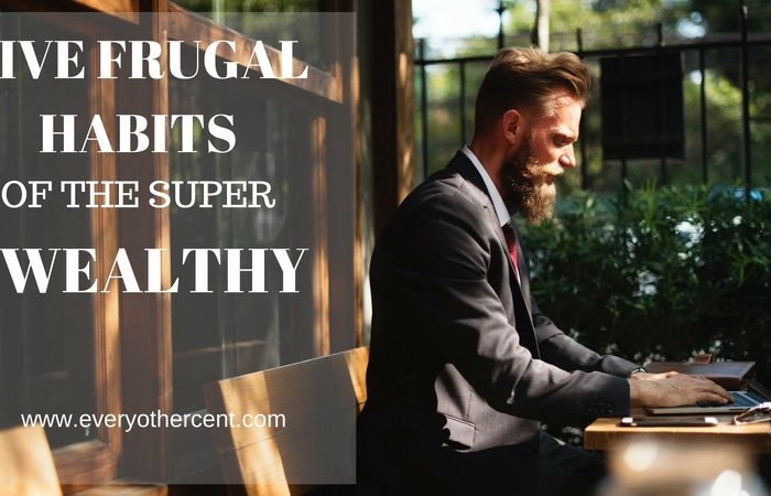 5 Frugal Habits of the Wealthy