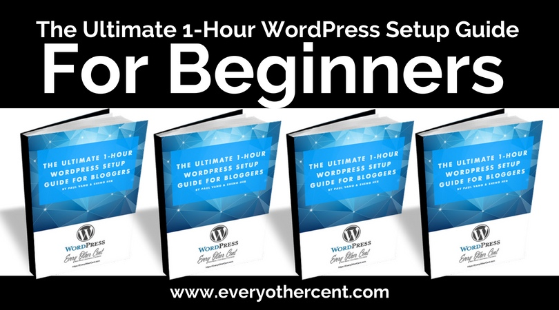 The Ultimate 1-Hour WordPress Setup Guide for Bloggers